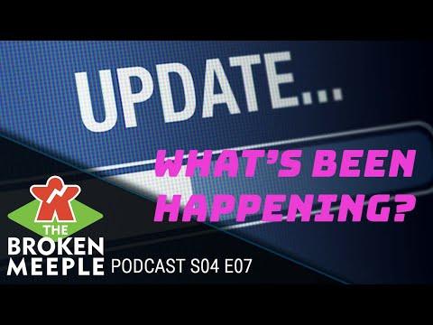 Broken Meeple Podcast Season 4 Episode 7 - What's Been Happening?