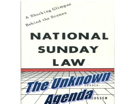 NATIONAL SUNDAY LAW - THE UNKNOWN AGENDA