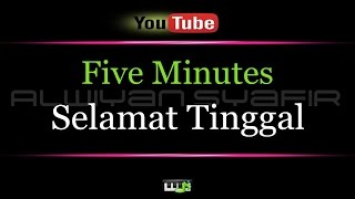 Karaoke Five Minutes - Selamat Tinggal