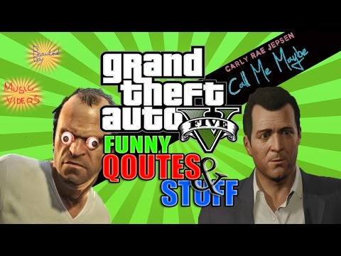 GTA 5 Funny Moments – GTA 5 Funny Quotes and Stuff