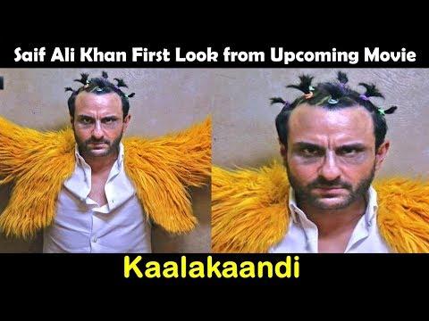 Saif Ali Khan First Look from Upcoming Movie Kaalakaandi | Breaking Update