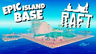 Building the Epic Island Base! - Raft Gameplay