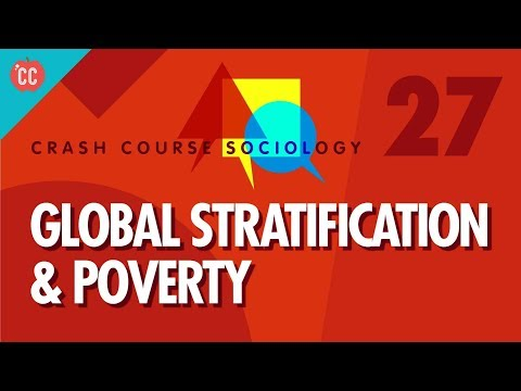 Global Stratification & Poverty: Crash Course Sociology #27