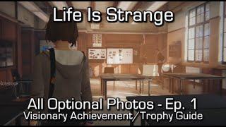 Life is Strange: Episode 1 - All Optional Photos - Visionary Achievement/Trophy Guide - Find all optional photos in Episode 1: Chrysalis Need Xbox Live credi...