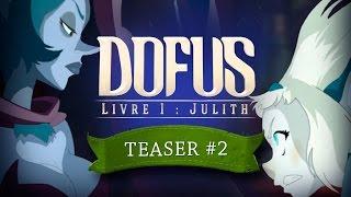 DOFUS - Livre I : Julith - Teaser #2