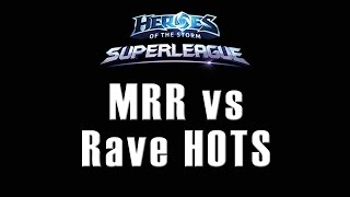 MRR vs Rave HOTS - OGN SuperLeague - 08/09/2015