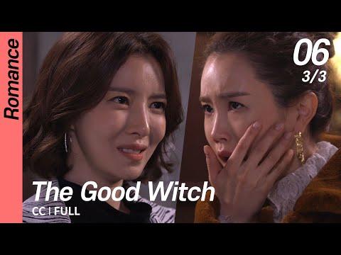 [CC/FULL] The Good Witch EP06 (3/3)   착한마녀전