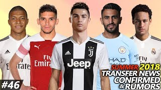 Video TRANSFER NEWS SUMMER 2018 CONFIRMED & RUMOURS #46 Ft. RONALDO, MAHREZ, TORREIRA, NEYMAR, MBAPPE... MP3, 3GP, MP4, WEBM, AVI, FLV September 2018