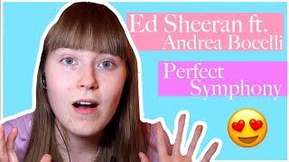 REACTION VIDEO: Ed Sheeran ft. Andrea Bocelli - Perfect Symphony