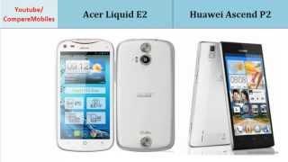 Acer Liquid E2 OR Huawei Ascend P2, all features : Liquid E2 versus Ascend P2, Full Specification Comparison: Quad-core, 1.2 GHz Cortex-A7, 540 x 960 pixels, 4.5 inches, Quad-core, 1.5 GHz, 720 x 1280 pixels, 4.7 inches, Memory, Display, Storage, LTE, Operating System, Camera more...