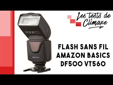 Test d'un flash sans fil AmazonBasics DF500 (VT560) pour appareil photo numérique / Réflex