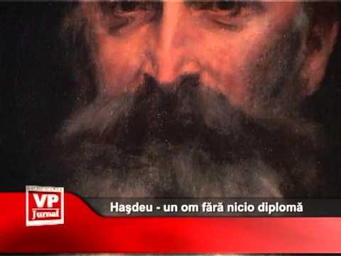Haşdeu – un om fără nicio diplomă