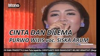 CINTA DAN DILEMA voc.SISKA ARUM - PURWO WILIS LIVE MERISTA RAYA HOTEL 2017