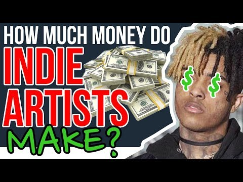 How Much Money Do Independent Artists Make??? (rip Xxxtentacion)