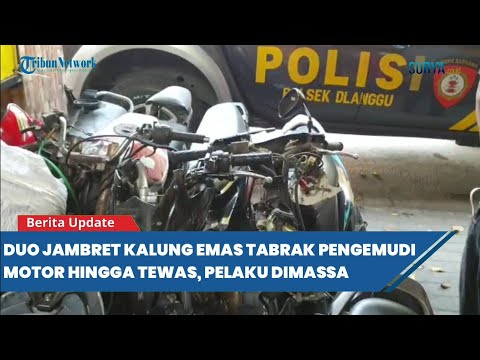 Duo Jambret di Mojokerto Kabur usai Gasak Kalung, Hindari Kejaran Tabrak Pengendara Motor, 1 Tewas