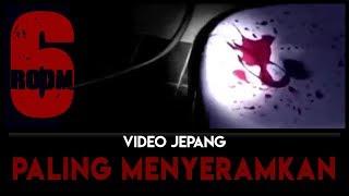 Video 6 Video Paling Menyeramkan Dari Jepang MP3, 3GP, MP4, WEBM, AVI, FLV Agustus 2019