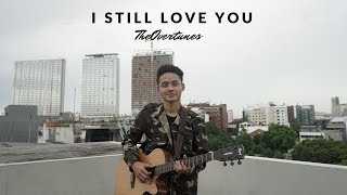 Video TheOvertunes - I Still Love You | Cover by Falah MP3, 3GP, MP4, WEBM, AVI, FLV Juli 2018