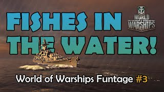 Video Fishes in the Water! - World of Warships Funtage #3 MP3, 3GP, MP4, WEBM, AVI, FLV Agustus 2018
