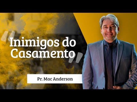 Inimigos do casamento – Pr.Mac Anderson – Retiro de Casais 2015
