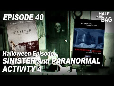 Half in the Bag Episode 40: Sinister and Paranormal Activity 4