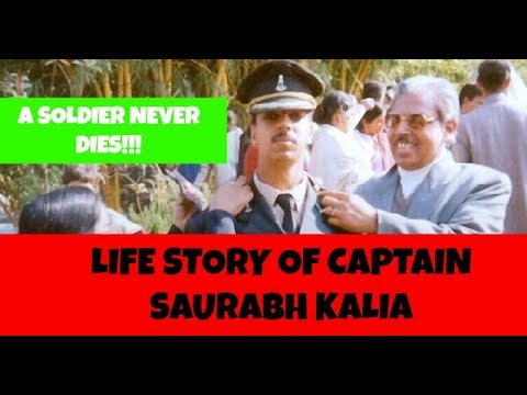 LIFE STORY OF CAPTAIN SAURABH KALIA - MY HERO!!!!!