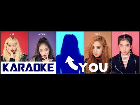 [Karaoké] Blackpink + You - As If It's Your Last (ot5)