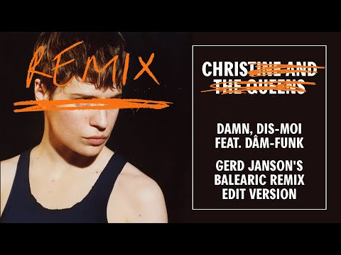 Christine And The Queens - Damn, Dis-moi (feat. Dâm-Funk) [Gerd Janson's Balearic Remix Edit Version