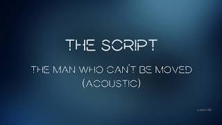 Video The Script - The Man Who Can't Be Moved (Acoustic) | Lyrics MP3, 3GP, MP4, WEBM, AVI, FLV Juli 2018
