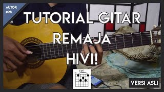 Video Tutorial Gitar ( REMAJA - HIVI ) LENGKAP MIRIP ASLI! MP3, 3GP, MP4, WEBM, AVI, FLV Maret 2018
