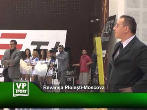 Revanșa Ploiești-Moscova