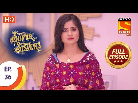 Super Sisters - Ep 36 - Full Episode - 24th September, 2018