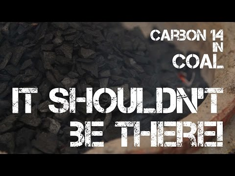 Carbon 14 in Coal? It shouldn't be there! – creation.com