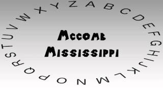 Mccomb (MS) United States  city photos gallery : How to Say or Pronounce USA Cities — Mccomb, Mississippi