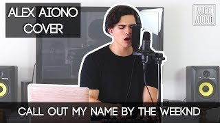 Video Call Out My Name by The Weeknd | Alex Aiono Cover MP3, 3GP, MP4, WEBM, AVI, FLV April 2018