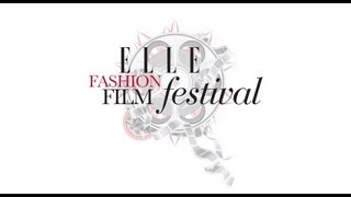 ELLE Fashion Film Festival 2013 : The First Fashion Film In Thailand