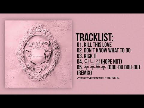 [Full Album] BLACKPINK - KILL THIS LOVE - Thời lượng: 16:15.