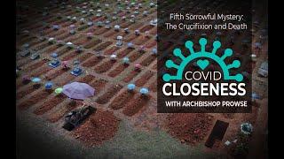 COVID Closeness: The Fifth Sorrowful Mystery