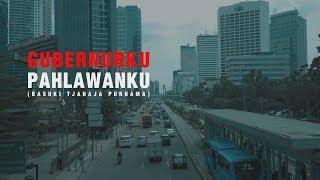 Video [Mini Documentary] Gubernurku, Pahlawanku (AHOK BTP) MP3, 3GP, MP4, WEBM, AVI, FLV Oktober 2018