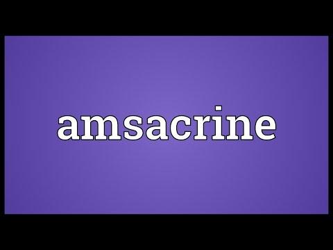 Amsacrine Meaning