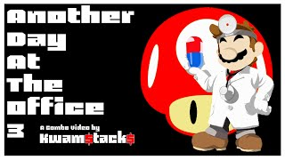 Another Day At The Office 3 – A Dr. Mario Combo Video by Kwam$tack$