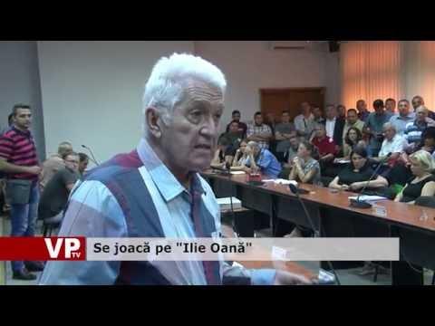 """Se joacă pe """"Ilie Oană"""""""