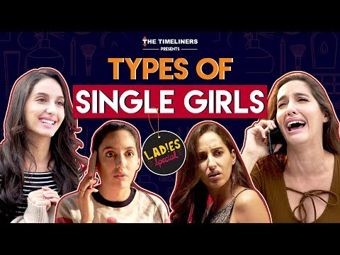 Ladies Special: Types Of Single Girls ft. Nora Fatehi | The Timeliners (видео)