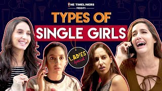 Video Ladies Special: Types Of Single Girls ft. Nora Fatehi | The Timeliners MP3, 3GP, MP4, WEBM, AVI, FLV Desember 2018