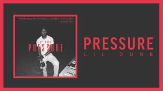 "Listen to the official audio of ""Pressure"" by Lil Durk.Subscribe to Lil Durk's official channel for exclusive music videos and behind the scenes looks: http://bit.ly/Subscribe-to-DurkMore Lil Durk:https://fb.com/lildurkhttps://twitter.com/lildurk_https://instagram.com/Imlildurk2xhttp://officiallildurk.com"