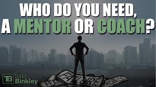Who do you need, a mentor or coach?