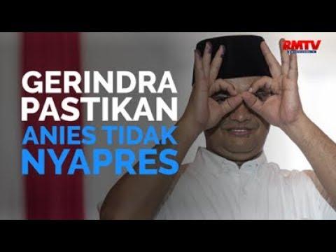 Gerindra Pastikan Anies Tidak Nyapres