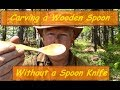 Carving a Wooden Spoon Without a Spoon Knife