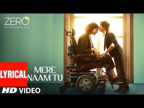 Mere Naam Tu - Lyrical Song - ZERO | Shah Rukh Khan, Anushka Sharma, Katrina Kaif | T-Series