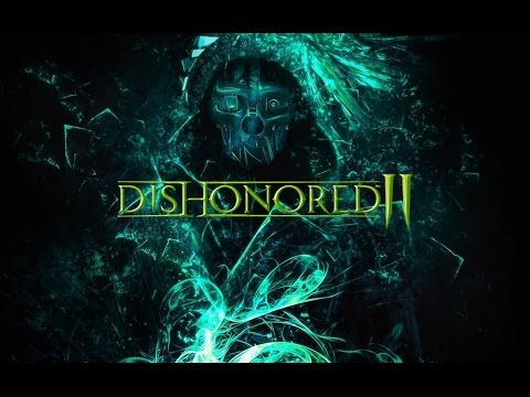 Dishonored 2 – Трейлер Игры [2016] 👍