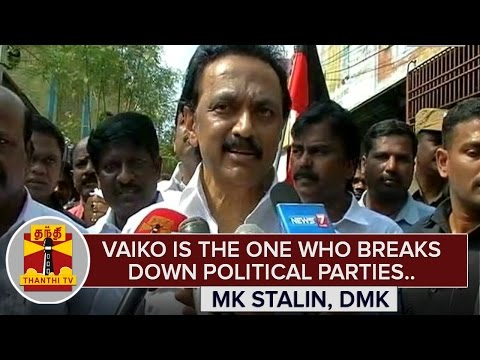 Vaiko-is-the-one-who-breaks-down-Political-Parties--MK-Stalin-Thanthi-TV